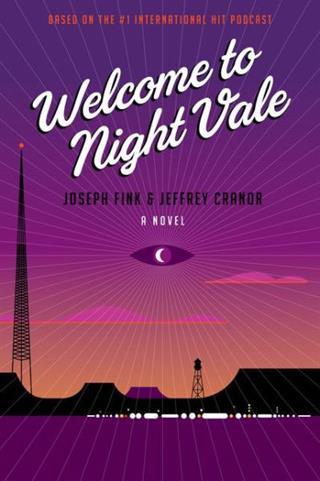 Buku Bulan Ini: Welcome to Night Vale Novel karya Joseph Fink dan Jeffrey Cranor